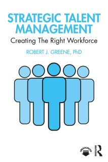 Strategic Talent Management Creating The Right Workforce